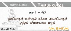 Men will call their sons their wealth, because it flows to them through the deeds which they (sons) perform on their behalf. #Thirukkural ~ 063