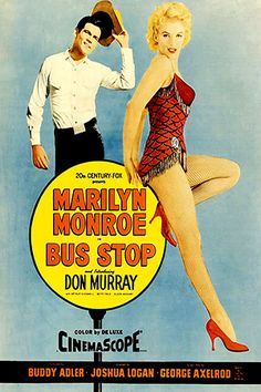 Movie posters for the film Bus Stop starring Marilyn Monroe & Don Murray . Fotos Marilyn Monroe, Marilyn Monroe Movies, Marylin Monroe, Old Movies, Vintage Movies, Great Movies, Vintage Posters, Classic Movie Posters, Classic Movies
