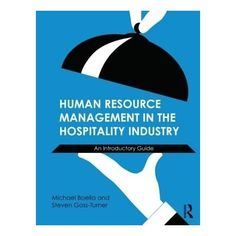 HUMAN RESOURCE MANAGEMENT IN THE HOSPITALITY INDUSTRY A GUIDE TO BEST PRACTICE 9 REV ED EDITION  Author: Michael Boella  Publisher: T&F