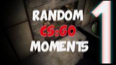 Random CSGO Moments Episode 1 ( Counter-Strike Global Offensive )