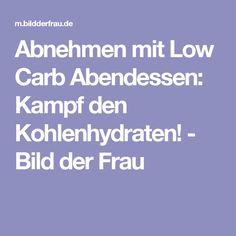 Abnehmen mit Low Carb Abendessen: Kampf den Kohlenhydraten!  - Bild der Frau