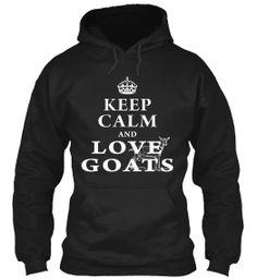 Keep Calm and Love Goats   Teespring