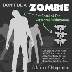 Don't be a ZOMBIE!!! There's a Chiropractic Cure for Vertebral Subluxation! For more details on how to get back to living again, call Chiro Care at 043 702-1122 now!