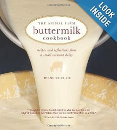 The Animal Farm Buttermilk Cookbook: Recipes and Reflections from a Small Vermont Dairy: Diane St. Clair: 9781449427535: Amazon.com: Books