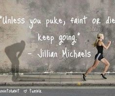 """""""Unless you puke, faint or die, keep going."""" Jillian Michaels - Come to Body Morph Gym in Ferndale, MI for all of your fitness needs! Call (248) 544-4646 TODAY to schedule an appointment or visit our website www.bodymorph.net for more information!"""
