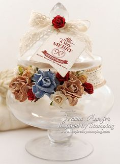 Inspired by Stamping, Joanna Munster, Holiday Sentiments Stamp Set, IBS Crochet Trim Collection II, IBS Flowers, Christmas  Candy Jar, home decor