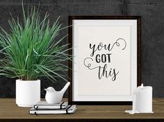 Dorm Decor - Wall Art Quote - Instant Download - Printable Art - You Got This - Inspirational Quote - Black & White Print - Quote Print by SmudgeCreativeDesign on Etsy