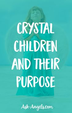Crystal Children and Their Purpose