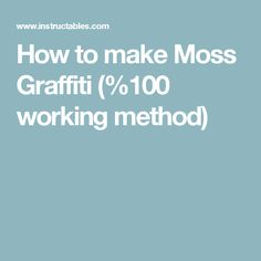 How to make Moss Graffiti (%100 working method)
