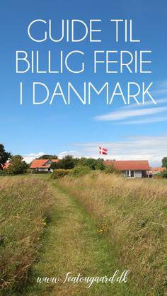 Guide til billige ferier i Danmark - TeaTougaard.dk Guide