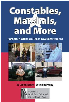 Buy Constables, Marshals, and More: Forgotten Offices in Texas Law Enforcement by Lorie Rubenser, Gloria Priddy and Read this Book on Kobo's Free Apps. Discover Kobo's Vast Collection of Ebooks and Audiobooks Today - Over 4 Million Titles! Texas Law, Law And Justice, Law Enforcement Officer, State Police, Criminal Justice, Book Review, My Books, Crime, Literature