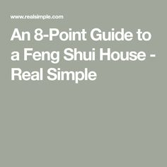 An 8-Point Guide to a Feng Shui House - Real Simple