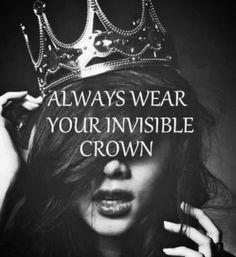 Indossa sempre la tua corona invisibile