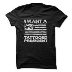 Tattooed President T Shirts, Hoodies Sweatshirts. Check price ==► http://store.customtshirts.xyz/go.php?u=https://www.sunfrog.com/Political/Tattooed-President.html?41382
