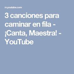 3 canciones para caminar en fila - ¡Canta, Maestra! - YouTube