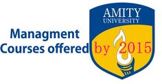 Management Courses offered by Amity University 2015
