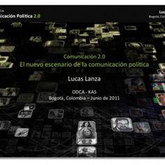 CONFERENCIA Lucas  Lanza  Comunicación  Polí.ca  0   Bogotá,  Colombia  2011   Comunicación  0   El  nuevo  escenario  de  la  comunicación  políDca. http://slidehot.com/resources/conferencia-comunicacion-2-0-en-campanas-politicas-bogota-colombia-22-de-junio-de-2011.43995/