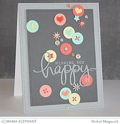 Wishing You Happy by Nichol Magouirk - using Mama Elephant stamps and dies. Love the design of this card.