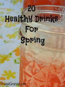 20 Healthy & Delicious Drinks For Spring (20 Great Recipes)--I'm sure they're good for summer too ;)