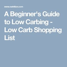A Beginner's Guide to Low Carbing - Low Carb Shopping List