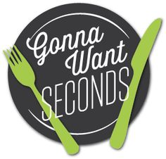 Gonna Want Seconds