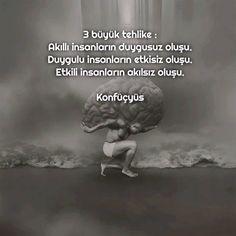 ✔3 böyük təhlükə: Ağıllı insanların duyğusuz olması. Duyğulu insanların təsirsiz olması. Təsirli insanların ağılsız olması. #Konfüçyüs