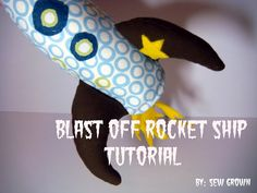 A fun sewn rocket ship pattern! Finally, some boy stuff! (free sewing pattern)