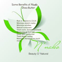 Benefits of Shea Butter N'nako Beauty O' Natural Join us on our Facebook page N'nako