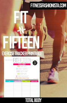Fit in Fifteen : Total Body Workout - Fitness Fashionista