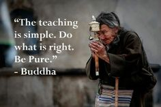 Buddha and my Great-Grandmothers's advice.