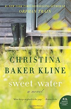 Sweet Water: Novel, A (P.S.) by Christina Baker Kline  Author of Orphan Train-great book!