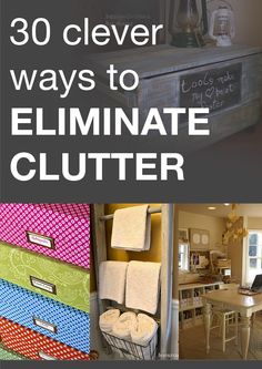 30 ways to eliminate clutter/although I'm so cluttered even my Pinterest is cluttered so we'll s if this can help me
