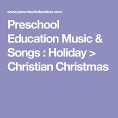 Preschool Education Music & Songs : Holiday > Christian Christmas Preschool Boards, Preschool Music, Preschool Education, Preschool Activities, Teaching Kids, New Christmas Songs, Christmas Program, Christmas Ideas, Circle Time Songs