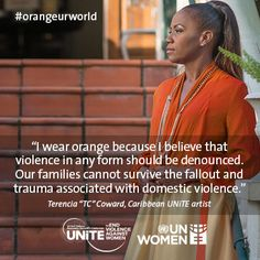 """Terencia """"TC"""" Coward, Caribbean UNiTE artist: I wear orange because I believe that violence in any form should be denounced. Our families cannot survive the fallout and trauma associated with domestic violence   Flickr - Photo Sharing!"""