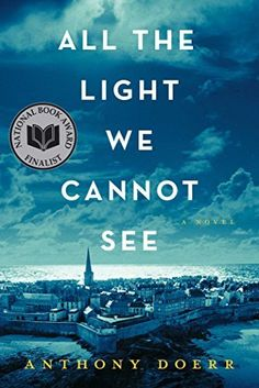 All the Light We Cannot See: A Novel by Anthony Doerr, http://www.amazon.com/dp/B00DPM7TIG/ref=cm_sw_r_pi_dp_eTGbvb1NZ959H