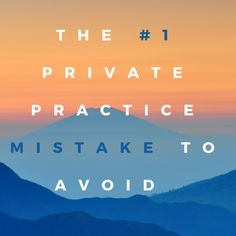 The #1 Private Practice Mistake to Avoid — Private Practice Experts Kelly & Miranda