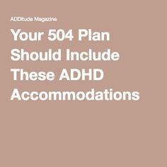 Whatever your child's ADD-related school challenges, these ADHD accommodations can make his 504 Plan really help. Adhd Odd, Adhd And Autism, Adhd Accommodations, Professor, 504 Plan, Adhd Help, Adhd Strategies, Impulsive Behavior, School Social Work