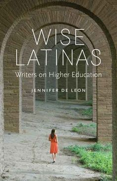 Wise Latinas : writers on higher education / edited and with an introduction by Jennifer De Leon. City Lights Bookstore, New Books, Books To Read, Hispanic Heritage Month, Reading Material, Public School, Law School, Women In History, Higher Education