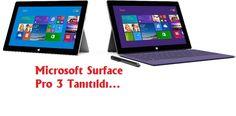 Microsoft Surface Pro 3 Duyuruldu…   Dünyadaki sayılı teknoloji devlerinden Microsoft, New York'ta düzenlediği özel bir etkinlik ile merakla beklenen Surface Pro 3'ün tanıtımını yaptı. Böylelikle, söylentilerle birlikte epey zamandır gündemi meşgul eden Surface Pro 3 resmiyete ...