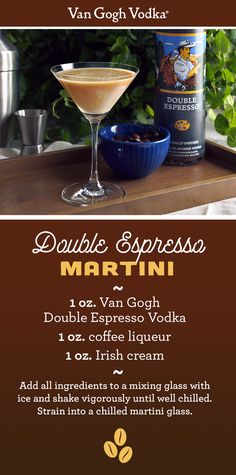 This Double Espresso Martini is perfect as a brunch or dessert cocktail. Just shake 1 oz. Van Gogh Double Espresso Vodka, 1 oz. coffee liqueur and 1 oz. Irish cream and strain into a chilled martini glass. Feeling fancy? Garnish with floating coffee beans!
