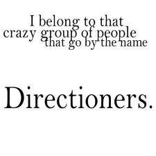 """directioner and proud. in spanish someone was looking over my shoulder and saw me pinning about one direction, and goes, """"oh..are you a one directioner?"""" i just said, """"yup."""" and she goes, """"they're ugly."""" i said, """"alright"""" and we didn't talk much after that...hahahaha"""