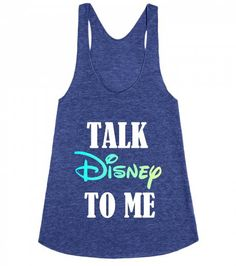 Talk Disney To Me Racerback Tank