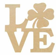 Scrappin Plus Stacked Love Shape with Shamrock as the O - Your choice of or inch baltic birch plywood, sanded and ready to paint. Love Shape, Wood Animal, Wooden Shapes, Baltic Birch Plywood, Wood Letters, Cnc, Symbols, Holiday, Painting