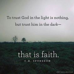 """Romans 1:17 (KJV) """"For therein is the righteousness of God revealed from faith to faith: as it is written, The just shall live by faith.""""... Hebrews 11:6 (KJV) """"But without faith it is impossible to please him: for he that cometh to God must believe that he is, and that he is a rewarder of them that diligently seek him."""""""