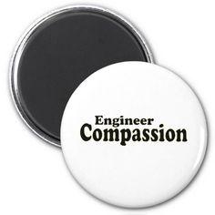 Engineer Compassion Refrigerator Magnet