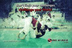"""Don't limit your challenges, challenge your limit"". Dai-ki Dojo ju jitsu academy. Ju jitsu, martial arts, self defence, brazilian jiu jitsu. Daikidojo."