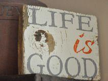 Drewniana tabliczka - Life is Good