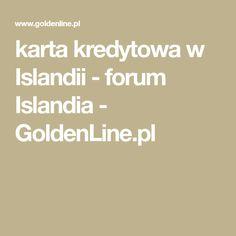 karta kredytowa w Islandii - forum Islandia - GoldenLine.pl