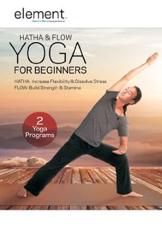 Element: Hatha  Flow Yoga For Beginners---Whew, I did it...but this grandma is very stiff...gonna take many, many times to work it out.  But I'm ready!
