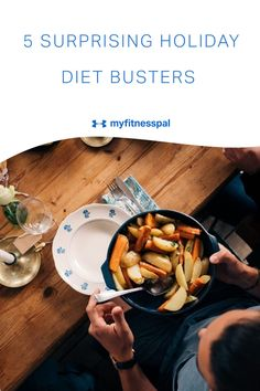 5 suprising holiday diet busters when eating for weight loss. Here, five surprising reasons it's hard to avoid extra calories during the holidays and strategies and nutrition tips for staying on track during your weight loss journey. Go ahead and celebrate the season but exercise moderation and mindful eating strategies. #MyFitnessPal #eatingforweightloss #eatingtips